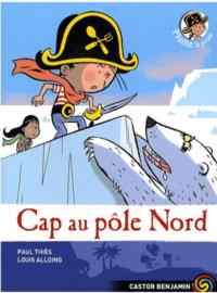 Plume le pirate 8: Cap au pôle Nord