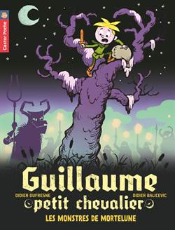 Guillaume petit chevalier 11: Les monstres de Mortelune
