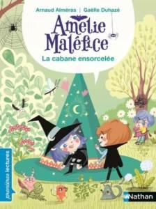 Amelie Malefice: La Cabane Ensorcelee