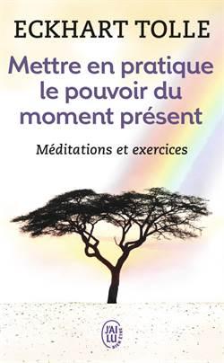 Mettre en pratique le pouvoir du moment present