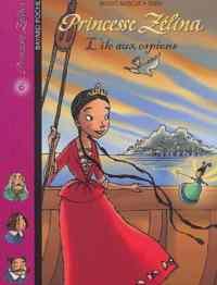 Princesse Zelina 6: L'Ile aux espions