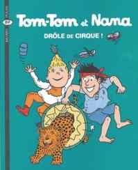 Tom-Tom et Nana 7: Drole de cirque