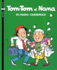 Tom-Tom et Nana 11: Ici radio-casserole