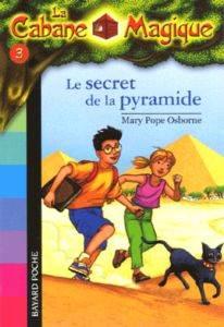 La secret de la pyramide (La cabane magique 3)
