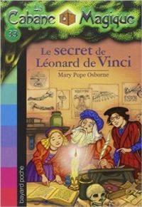 Le secret de Leonard de Vinci (La cabane magique 33)