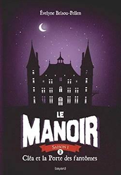 La Manoir 2: Clea et la Porte des fantomes
