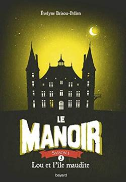 La Manoir 5: Lou et L'ile Maudite