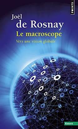 Le Macroscope:  Vers une vision globale