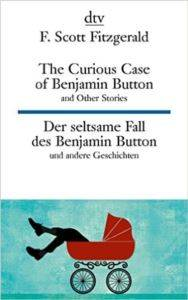 The Curius Case of Benjamin Button and Other Stories / Der seltsame Fall des Benjamin Button und andere Erzahlungen (zweisprachig)