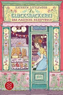 Die Glücksbäckerei:  Das magische Rezeptbuche