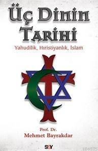 Üç Dinin Tarihi; Y ...