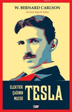 Tesla Elektirik Çağının Mucidi