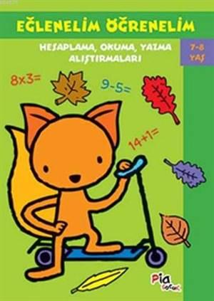 Eğlenelim Öğrenelim 7-8 Yas; Hesaplama Okuma Yazma Alıştırmaları
