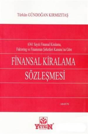 6361 Sayılı Finansal Kiralama, Faktoring Ve Finansman Şirketleri Kanunu'na Göre Finansal Kiralama Sö