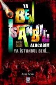 Ya Ben İstanbul'u<br/>Alacağım Ya İ ...