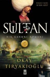 Sultan; Bir <br/>Kanuni Romanı