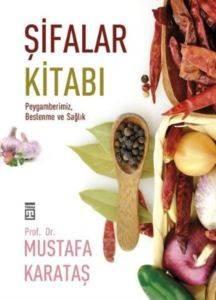 Şifalar Kitabı; Peygamberimiz, Beslenme ve Sağlık