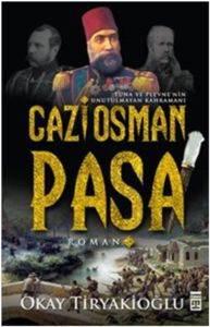 Gazi Osman Paşa; <br/>Tuna ve Plevn ...