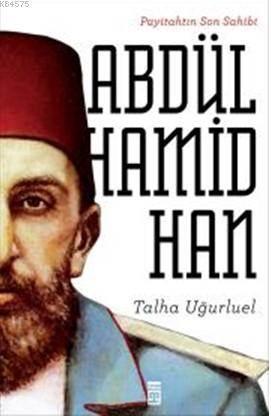 Abdülhamid Han; Payitahtın Son Sahibi