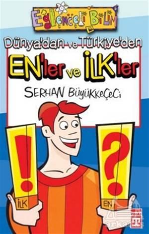 Dünya'Dan Ve Türkiye'Den En'Ler Ve İlk'Ler