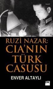 Ruzi Nazar: <br/>CIA'nin Türk  ...