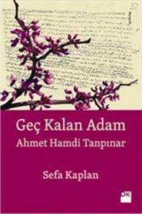 Geç Kalan Adam; Ahmet Hamdi Tanpınar