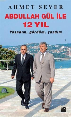 Abdullah Gül ile 1 ...