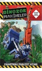 Dinozor Makineler-Çıkartmalı Faaliyet Kitabı