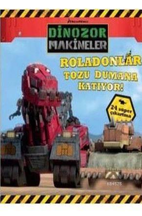 Dinozor Makineler-Roladolanlar Tozu Dumana Katıyor