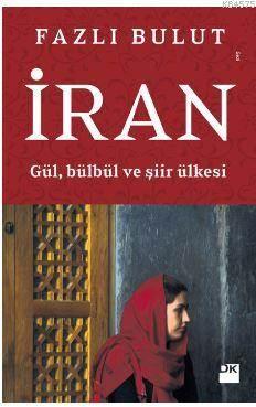 İran; Gül, Bülbül Ve Şiir Ülkesi