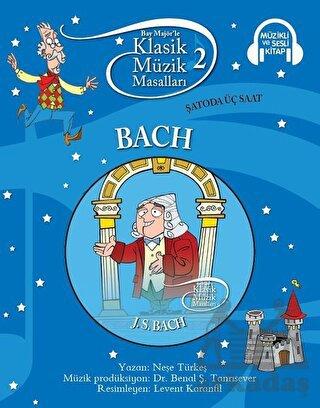 Klasik Müzik Masalları:Bach-Sc