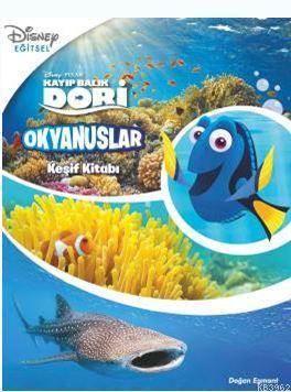 Okyanuslar Keşif Kitabı - Disney Kayıp Balık Dori