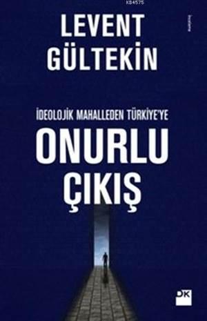 İdeolojik Mahalle'den Türkiye'ye Onurlu Çıkış