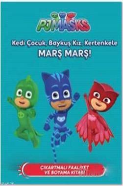 PJ Maskeliler - Kedi Çocuk, Baykuş Kız, Kertenkele Marş Marş!