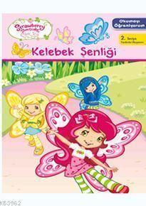 Çilek Kız Okumayı Öğreniyorum - Kelebek Şenliği