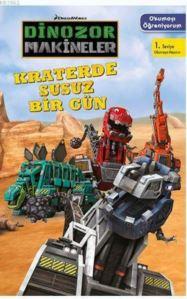 Dinozor Makineler - Kraterde Susuz Bir Gün