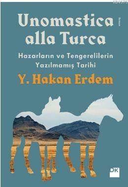 Unomastica Alla Turca: Hazarların Ve Tengerelilerin Yazılmamış Tarihi