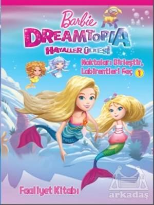 Barbie Dreamtopia Hayaller Ülkesi - Noktaları Birleştir, Labirentleri Geç 1