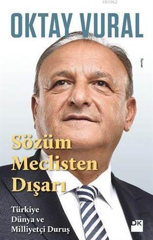 Sözüm Meclisten Dışarı; Türkiye Dünya Ve Milliyetçi Duruş
