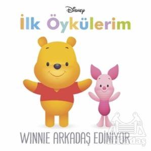 Winnie Arkadaş Ediniyor - İlk Öykülerim