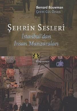 Şehrin Sesleri İstanbul'dan İnsan Manzaraları