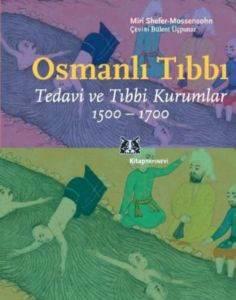 Osmanlı Tıbbı; Tedavi ve Tıbbi Kurumlar 1500-1700