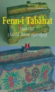 Fenn-İ Tabahat 1340-1341; (Aşçılık Bilimi 1921-1923)