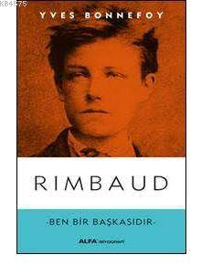 Rimbaud; Ben Bir B ...