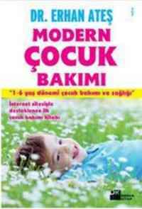 Modern Çocuk Bakımı; 1-6 Yaş Dönemi Çocuk Bakımı ve Sağlığı