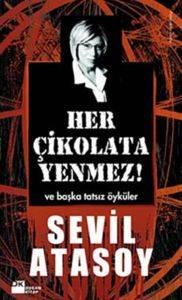 Her Çikolata <br/>Yenmez!; ve B ...