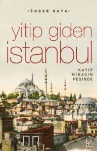 Yitip Giden <br/>İstanbul; Kay ...