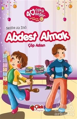 Abdest Almak - 40 Öykü 40 Değer