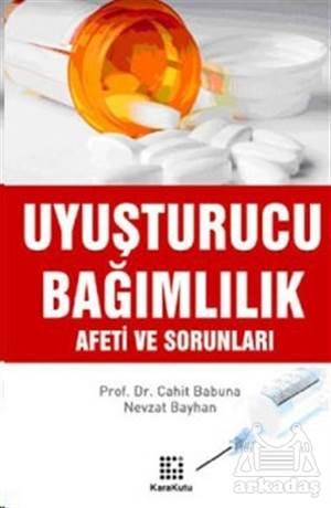 Uyuşturucu Bağımlılık Afeti Ve Sorunları