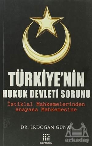 Türkiye'Nin Hukuk Devleti Sorunu